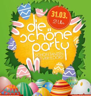 Die Schöne Party am 31.03.2018 - Die Schöne Osterparty