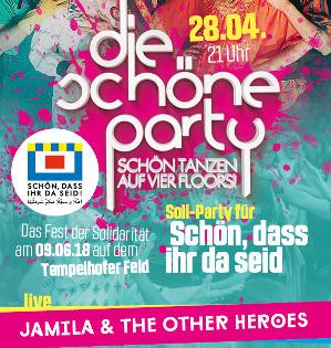 """Die Schöne Party am 28.04.2018 - """"Schön, dass ihr da seid""""-Soli-Party"""