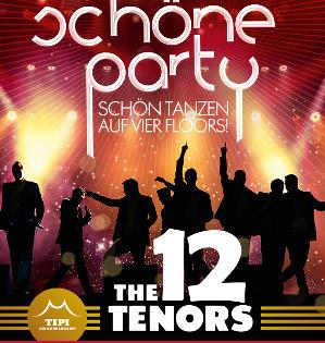 Die Schöne Party am 07.07.2018 - mit 12 Tenors live