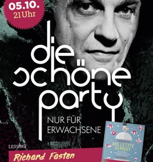 Die Schöne Party am 05.10.19 - 3 Dancefloors & Lesung mit Richard Fasten