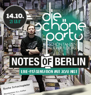 Die Schöne Party am 14.10.2017 - mit Notes of Berlin live