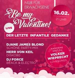 Die Schöne Party am 16.02. - Be my Valentine!