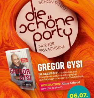 Die Schöne Party am 06.07.19 - 3 Dancefloors & Gespräch mit Gregor Gysi