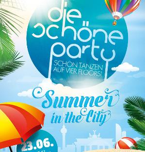 Die Schöne Party am 23.06.2018 - Summer in the City!
