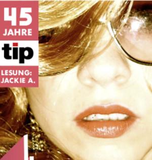 Die Schöne Party am 13.05.2017 - 45 Jahre tip Stadtmagazin mit Lesung Jackie A.
