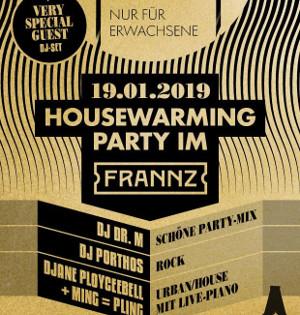 Die Schöne Party am 19.01.19 - Houswarmingparty im Frannz mit Special Guest-DJ