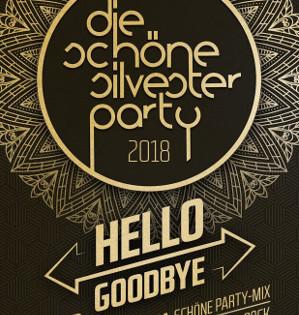"""Die Schöne Silvester-Party am 31.12.2018 - Die Schöne Silvesterparty """"Hello Goodbye"""""""