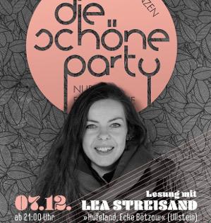 Die Schöne Party am 07.12.19 - 3 Dancefloors & Lea Streisand (Lesung)